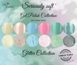 Seriously Soft Gel Polish & Glitter Collection_